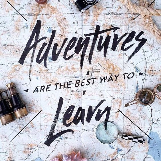 Never Stop Learning…Never StopAdventuring